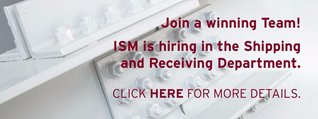 ISM is hiring in the Shipping and Receiving Department