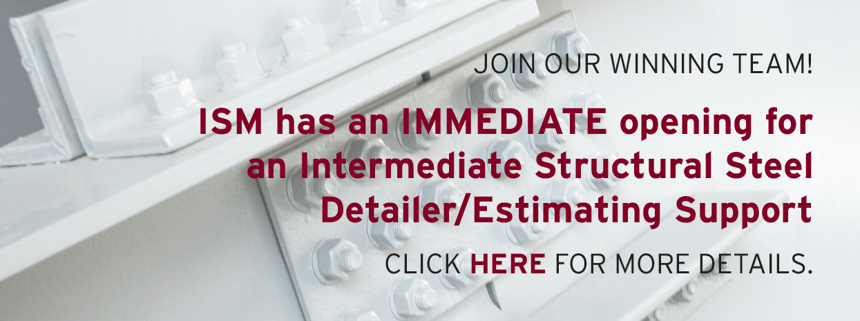 ISM Structural Steel Detailer Job - Available now Feb. 2017